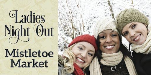 Ladies Night Out - Mistletoe Market