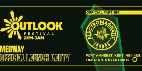 E.M.G Sounds - Outlook Festival - Medway Launch Party tickets