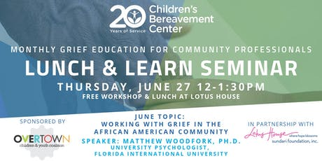 CBC Lunch & Learn Seminar: Working with Grief in African American Communities  tickets
