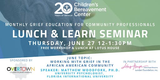 CBC Lunch & Learn Seminar: Working with Grief in African American Communities