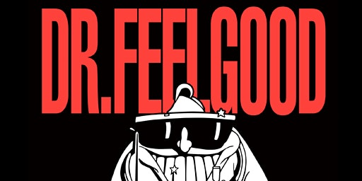 DR FEELGOOD + The James Oliver band + Liam Curtin DJ