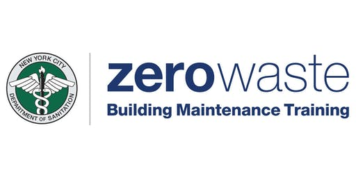DSNY Zero Waste Building Maintenance Training: June 26th and July 2nd