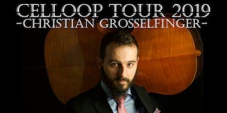 Celloop Tour 2019 - Christian Grosselfinger billets