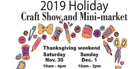 2019 Holiday Craft Show and Mini-Market tickets