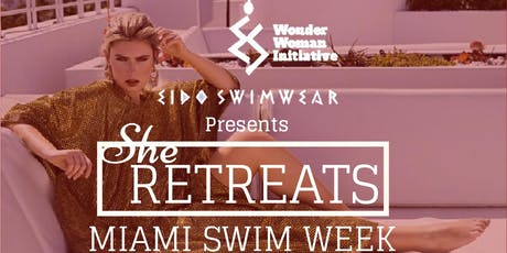 "She Retreats ""Miami Swim Week"" tickets"