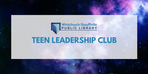 Teen Leadership Club (ages 14-18)