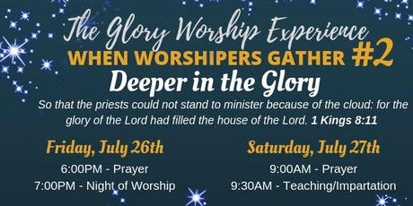 "The Glory Worship Experience: ""When Worshipers Gather""  #2 ""Deeper in the Glory"" tickets"