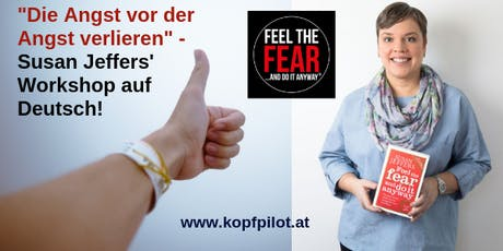 """Die Angst vor der Angst verlieren!"" - Feel the Fear® Workshop auf Deutsch - 26-27JUL19 tickets"