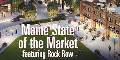 Maine State of the Market Featuring Rock Row