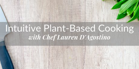 Intuitive Plant-Based Cooking Demonstration tickets