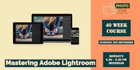 Mastering Adobe Lightroom Classic, 40 week Course - Minehead tickets