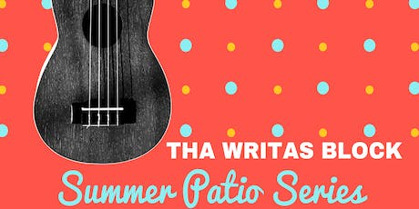 Tha Writa's Block Summer Patio series FT. Nick Reese and Ziggy D tickets