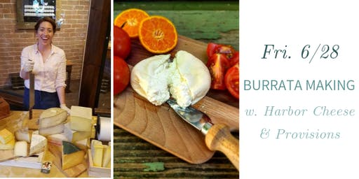 Burrata Making w. Harbor Cheese & Provisions @ Nest on Main