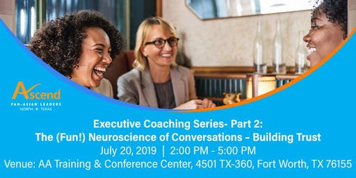 Executive Coaching Series Part 2: The (Fun!) Neuroscience of Conversations – Building Trust