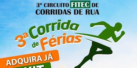 3ª Corrida das Férias 2019 - Circuito FITEC de Corrida de Rua ingressos