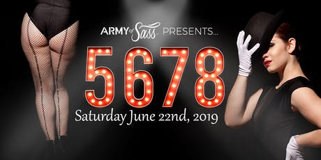 Army of Sass Presents 5,6,7,8 - SATURDAY JUNE 22nd tickets