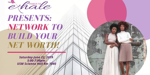 Exhale MS Pine Belt Presents: Network to Build Your Net Worth!