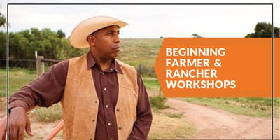 Beginning Farmer and Rancher Workshops