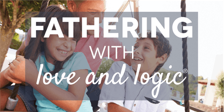 Fathering with Love and Logic®, Davis County, Class #4791 tickets