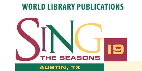 SING THE SEASONS 2019 - AUSTIN, TX tickets