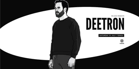 Melodic Presents Deetron at Tengu tickets
