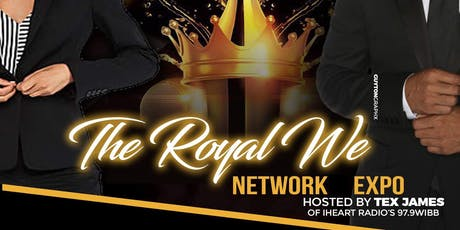 """The Royal WE"" Network Expo w/ Mr. Collipark (Hosted by iHeart Radio's Tex James) tickets"