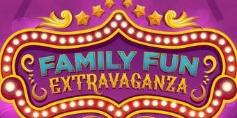 Family Fun EXTRAVAGANZA at Main Event