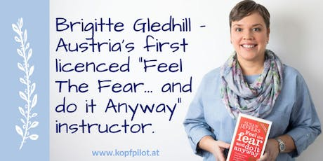 Feel the Fear and Do It Anyway® Workshop - 09-10AUG19 tickets