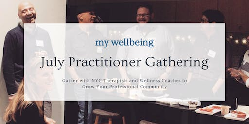 My Wellbeing: July Practitioner Gathering