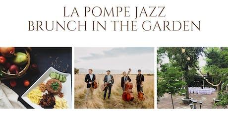Brunch in the Gardens with La Pompe Jazz  tickets