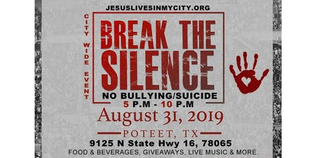 Jesus Lives In My City: Break The Silence 4 - Poteet Tx - Stop Suicide/Bullying tickets