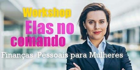 Workshop Elas no Comando - Finanças Pessoais para Mulheres  ingressos