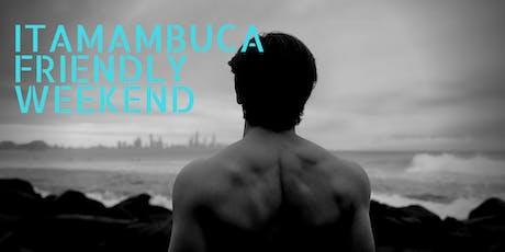 Itamambuca Friendly Weekend ingressos
