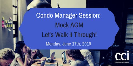 Condo Manager Session - Mock AGM - Let's Walk it Through!