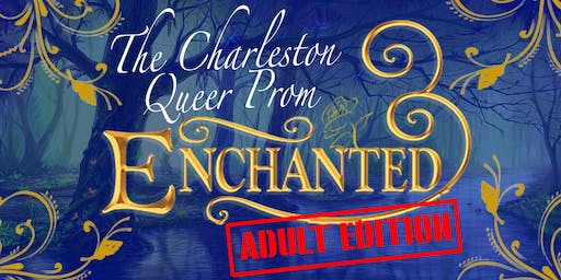 The Charleston ADULT Queer Prom