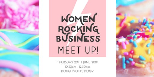 The Women Rocking Business Meet Up - JUNE