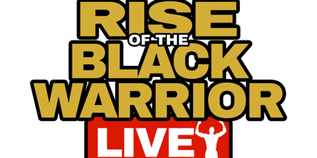 Rise of the Black Warrior LIVE tickets