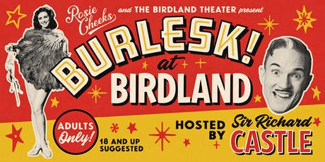 BURLESK! at BIRDLAND Hosted by Sir Richard Castle tickets