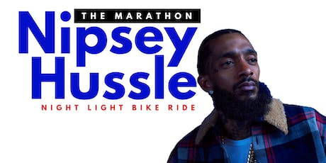 The Marathon Nipsey Hussle   |  Night Light Bike Ride tickets