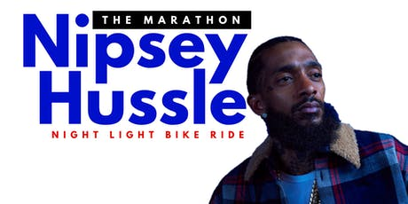 The Marathon Nipsey Hussle   |  Night Light Bike Ride tickets