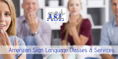 ASL 101 -Thursdays 6-9 PM