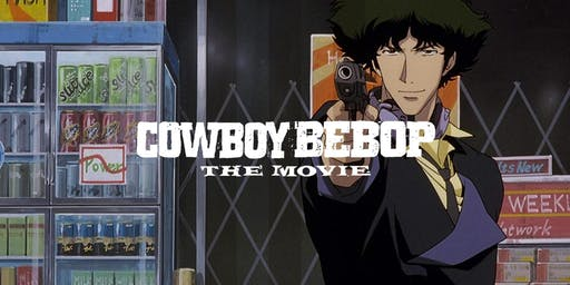 Anime! At the Revue: COWBOY BEBOP: THE MOVIE (2001)
