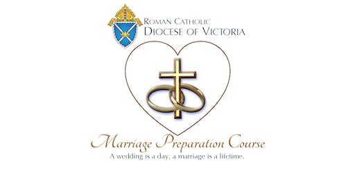 Roman Catholic Diocese of Victoria: Marriage Preparation Course - Oct. 2019