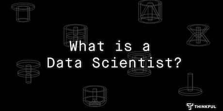 Thinkful Webinar   What is a Data Scientist? tickets