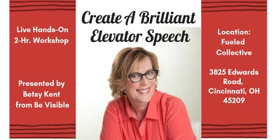 Create A Brilliant Elevator Speech - Live Workshop with Betsy Kent - Fueled Collective