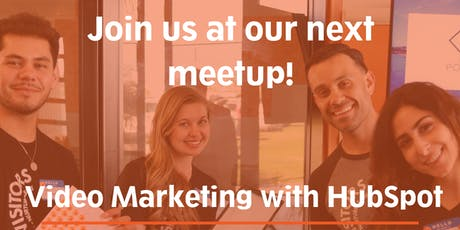 Video Marketing with HubSpot [Free In-Person Meetup] tickets