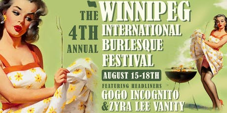 The 4th annual Winnipeg International Burlesque Festival holds it's Gala Pe tickets
