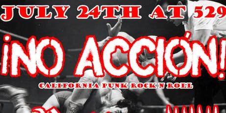 ¡No Acción! , Rotten Stitches, DDC, and The Breaknecks at 529 tickets