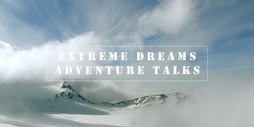 Extreme Dreams - Adventure Talks