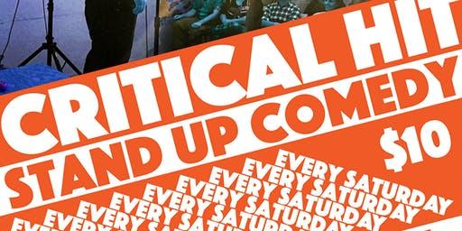 Critical Hit! Live Stand Up Every Saturday in Oakland